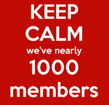 Keep Calm We've Nearly 1000 Members